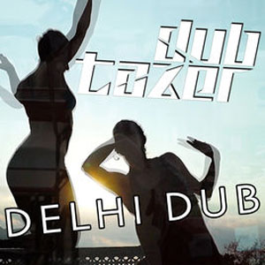 Dubtazer - Delhi Dub single art cover